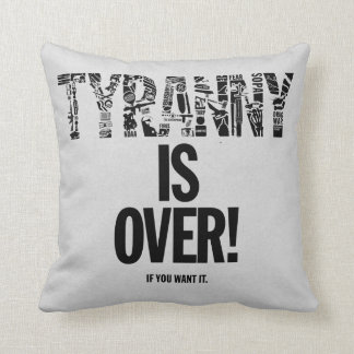 Tyranny is Over If You Want It Liberty Ron Paul Throw Pillows