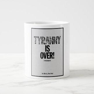 Tyranny is Over If You Want It Liberty Ron Paul Jumbo Mug