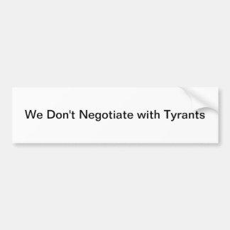 Tyrant Policy Car Bumper Sticker