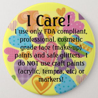 u19329069, I Care!, I use only FDA compliant, p... 6 Cm Round Badge