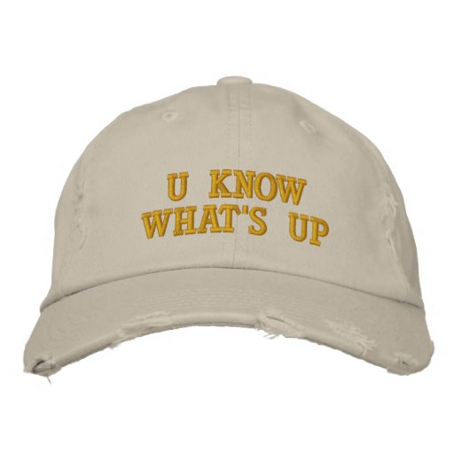 U Know What's Up Embroidered Hat