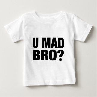 U MAD BRO BABY T-Shirt