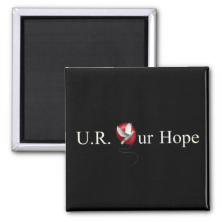 U.R. Our Hope Magnets