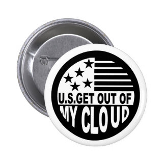 U.S. GET OUT OF MY CLOUD 6 CM ROUND BADGE