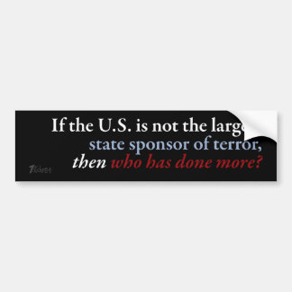 U.S.: Largest State Sponsor of Terror? Bumper Sticker
