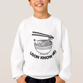 Udon Know Me Sweatshirt