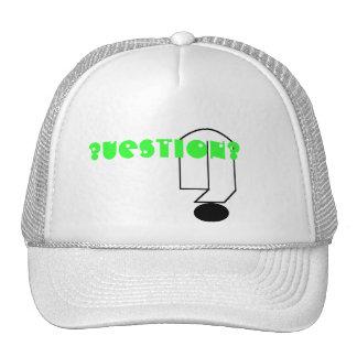 ?uestion? trucker hat