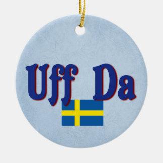 Uff Da Sweden Swedish Funny Scandinavian Ceramic Ornament