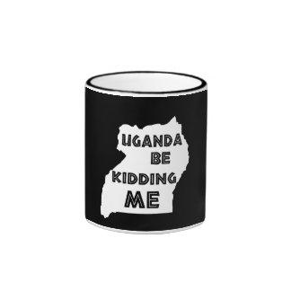 Uganda Be Kidding Me Ringer Mug