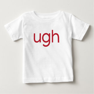 Ugh Baby T-Shirt