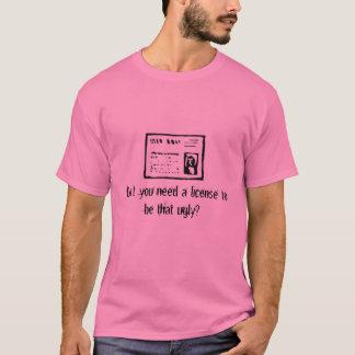 Ugly License T-Shirt