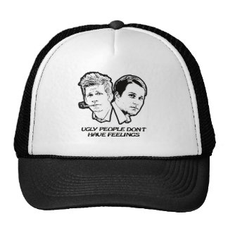 Ugly People Don't Have Feelings Apparel Hats
