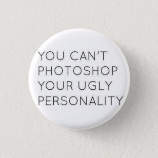 Ugly Personality Button