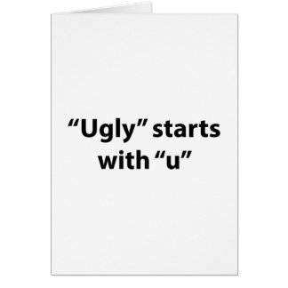 """Ugly"" Starts With ""U"" Card"