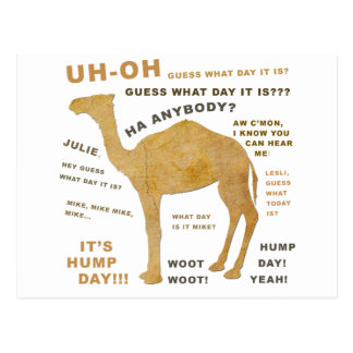 Uh Oh Guess What Day it Is? HUMP DAY!!! WOOT! Post Card