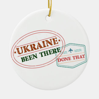 Ukraine Been There Done That Ceramic Ornament