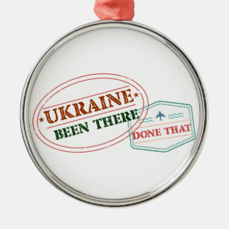 Ukraine Been There Done That Metal Ornament