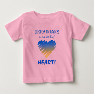 Ukrainians are a Work of Heart!~Infant-T Tees