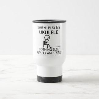 Ukulele Nothing Else Matters Coffee Mugs