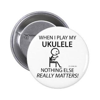 Ukulele Nothing Else Matters Pinback Buttons