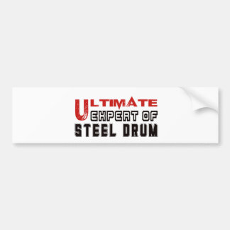 Ultimate Expert Of Steel Drum. Bumper Sticker