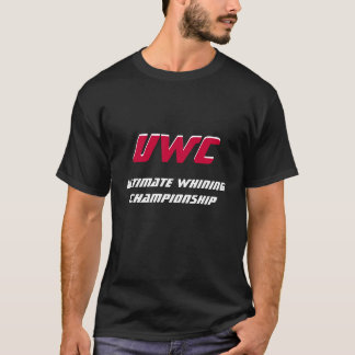 Ultimate Whining Championship T-Shirt