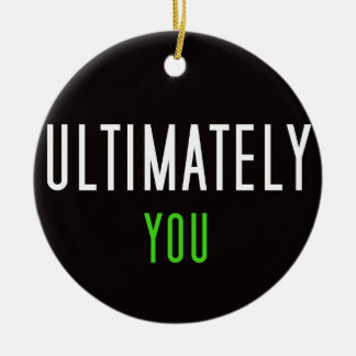 Ultimately You Ornament