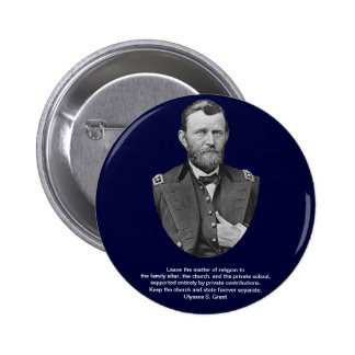 Ulysses S Grant quotes on church and state Pinback Buttons