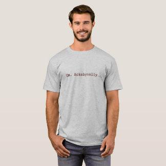Um Actually - Nerd Shirt! T-Shirt