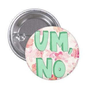 Um, No. Button