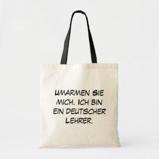 Umarmen Sie mich. Ich bin ein deutscher Lehrer. Budget Tote Bag