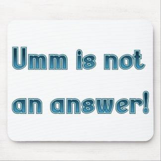 Umm Is Not an Answer Judge Mousepad