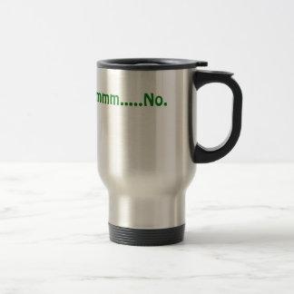 Ummm No Travel Mug
