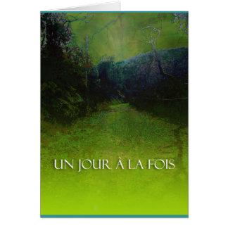 UN JOUR À LA FOIS (One Day at a Time) Card