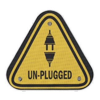 UN-PLUGGED Warning Sign