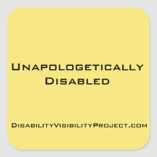 "Unapologetically Disabled stickers, square 1 1/2"" Square Sticker"