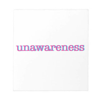 Unawareness.  60's edition. notepad