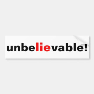 Unbelievable Lie Political Bumper Sticker