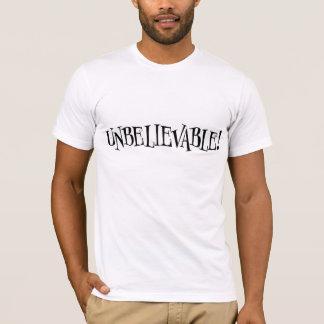 Unbelievable! Shirt