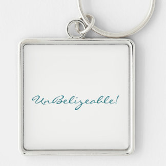 UnBelizeable! key chain