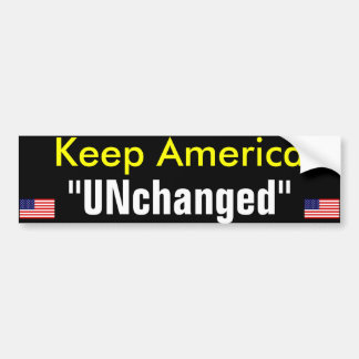 UNchanged Bumper Sticker