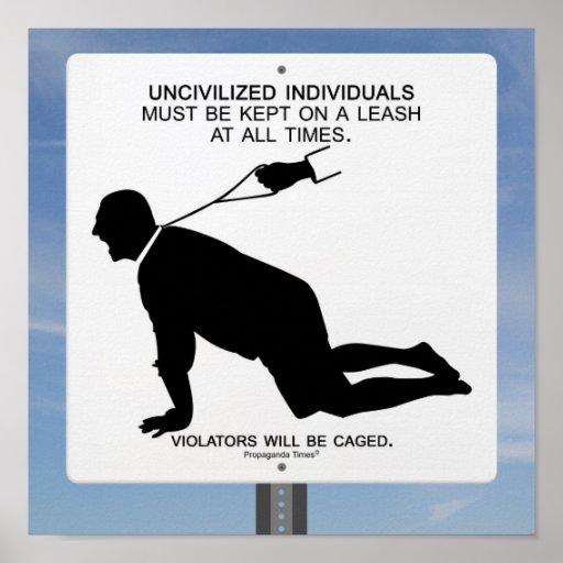 Uncivilized Posters