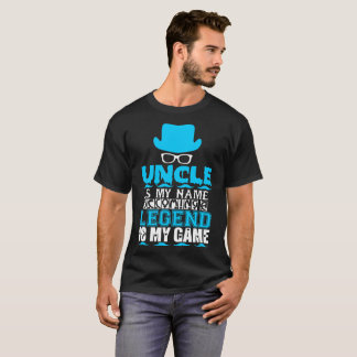 Uncle Is My Name Becoming Legend Is My Game Tshirt