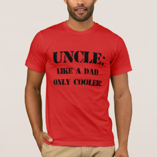 Uncle. Like a dad only cooler! Father's day tshirt