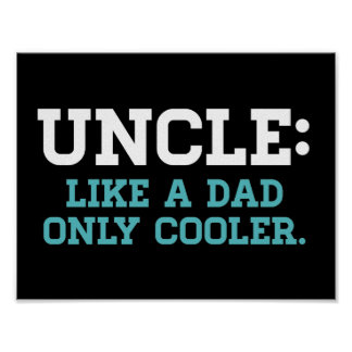 Uncle, Like a Dad, Only Cooler Poster