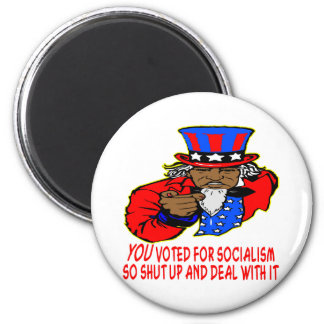 Uncle Obama Says YOU Voted For Socialism Deal Magnet