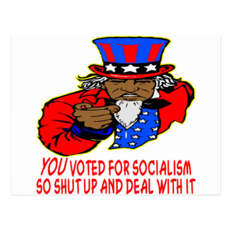 Uncle Obama Says YOU Voted For Socialism Deal Postcard