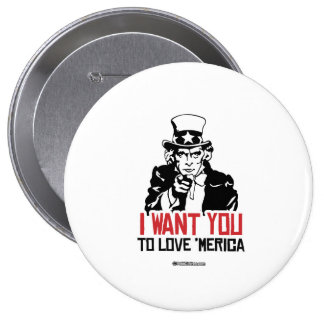 Uncle Sam - I want you to love 'Merica 10 Cm Round Badge