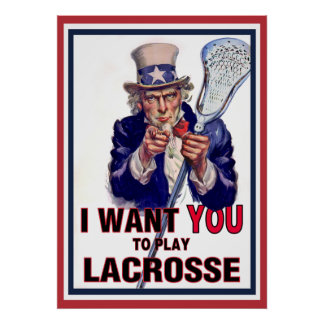 Uncle Sam Wants You to Play Lacrosse Poster