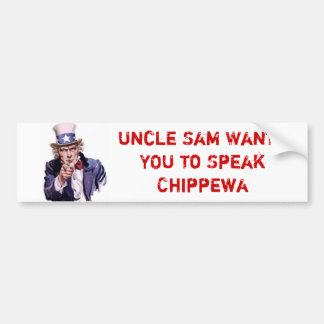 Uncle Sam Wants YOU to Speak Chippewa Bumper Sticker